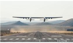 Stratolaunch飞机让发射火箭有了新姿势 3D打印机降低生产成本